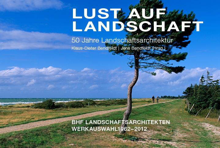 Lust auf Landschaft – 50 Jahre Landschaftsarchitektur, 2012